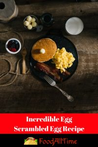 Incredible Egg -Scrambled Egg Recipe