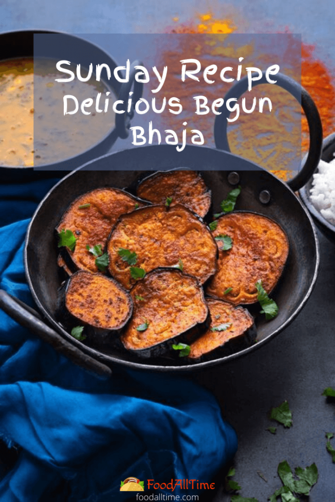 Sunday Recipe Delicious Begun Bhaja