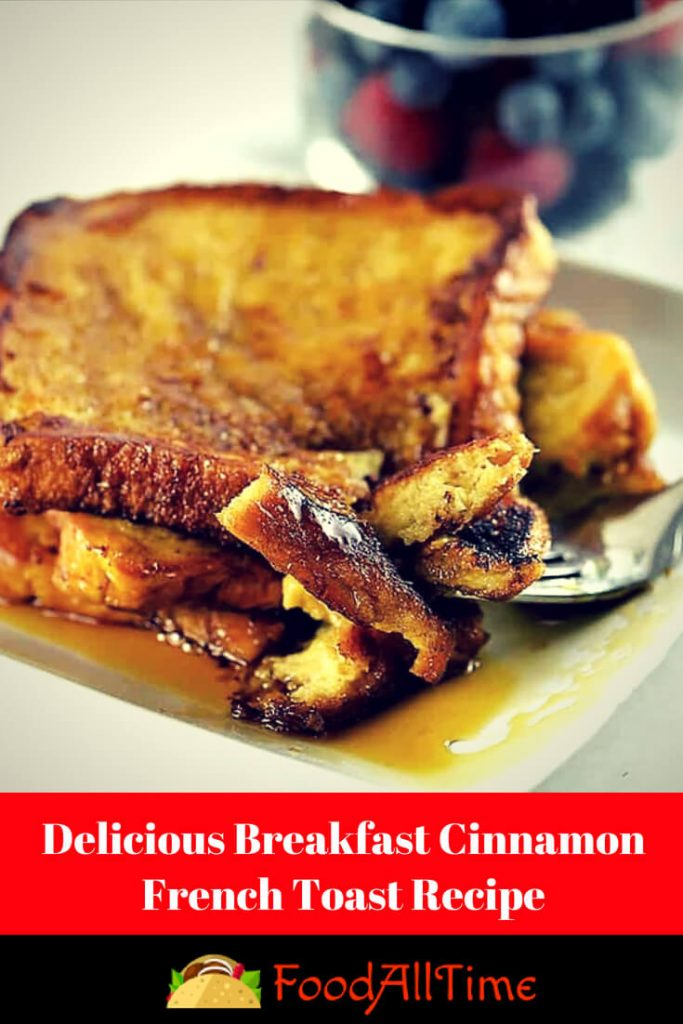 Best Delicious Breakfast: Cinnamon French Toast Recipe