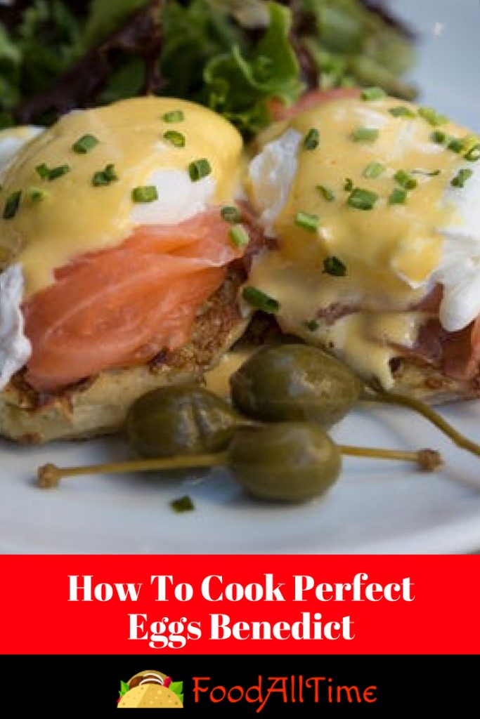 How To Cook Perfect Eggs Benedict