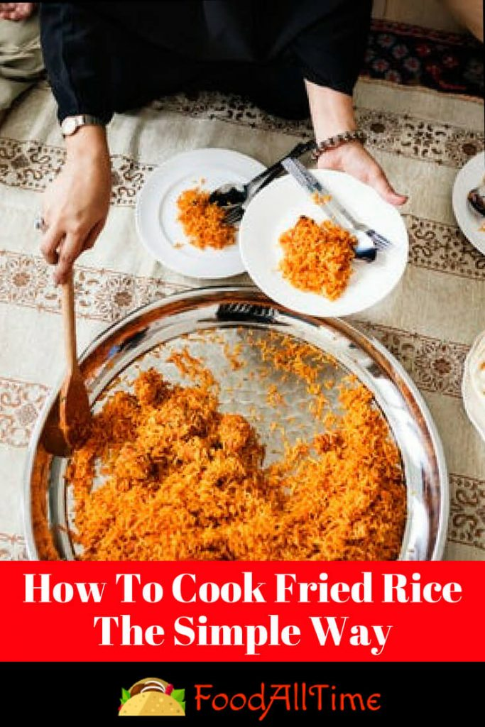 How To Cook Fried Rice The Simple Way