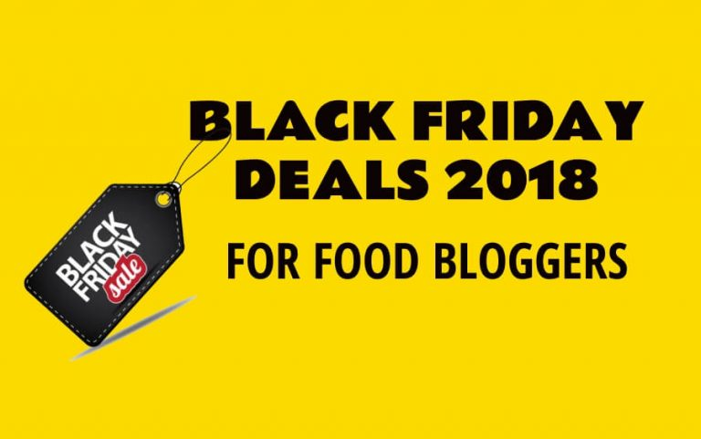 Best Black Friday Deals 2018 | Cyber Monday Deals | Recommended Tools for Food Bloggers