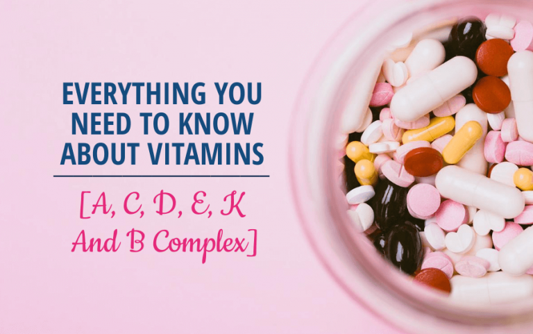 Everything You Need to Know About Vitamins – A, C, D, E, K and B Complex with Infographic