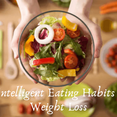 16 Intelligent Eating Habits For Weight Loss