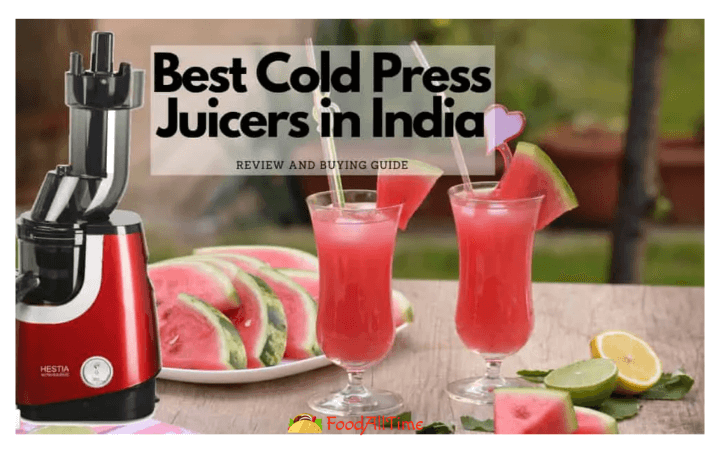 11 Best Cold Press Juicers in India