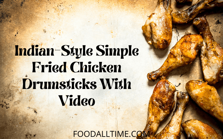 Indian-Style Simple Fried Chicken Drumsticks With Video| Easy Indian Chicken Fry Recipe In Curd